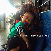 PHRS : Volume 02 . That Old Place by Situatist