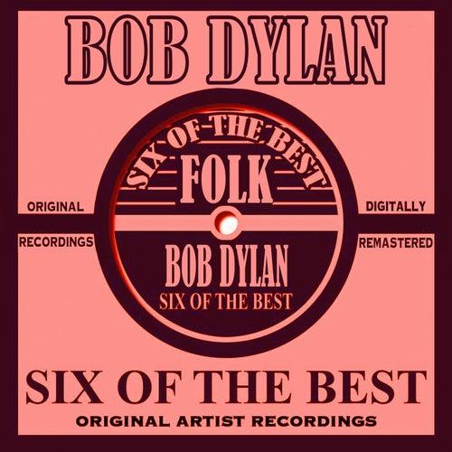 Six Of The Best - Folk von Bob Dylan