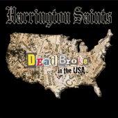 Dead Broke In The USA by Harrington Saints