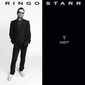 Y Not by Ringo Starr