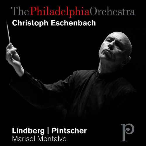 Lindberg: Chorale - Pintscher: Hérodiade Fragments by Philadelphia Orchestra