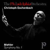 Mahler: Symphony No. 1 in D Major by Philadelphia Orchestra
