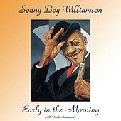 Early in the Morning (All Tracks Remastered) de Sonny Boy Williamson