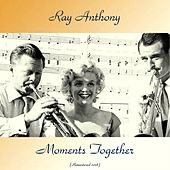 Moments Together (Remastered 2018) de Ray Anthony