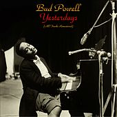 Yesterdays (All Tracks Remastered) de Bud Powell