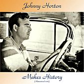 Johnny Horton Makes History (Remastered 2018) de Johnny Horton