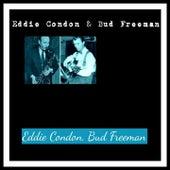 Eddie Condon & Bud Freeman by Various Artists