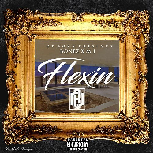 Flexin by Bonez