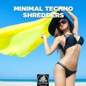 Minimal Techno Shredders de Various Artists