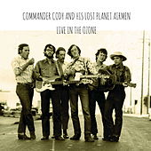 Live in the Ozone by Commander Cody