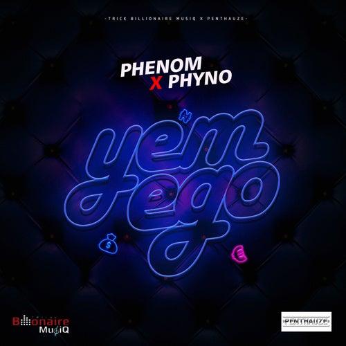 Yem Ego by Phenom