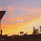 Better by Blake