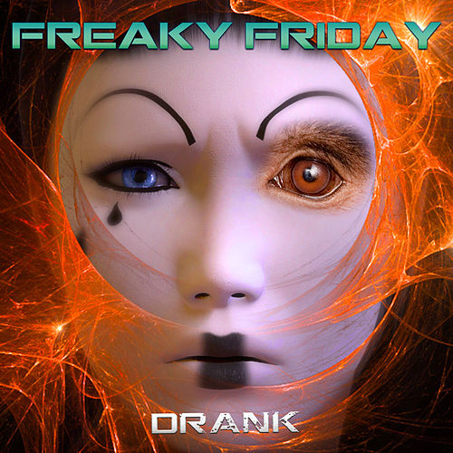 Freaky Friday by D.R.A.N.K.