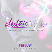 Electric For Life Episode 091 von Various Artists