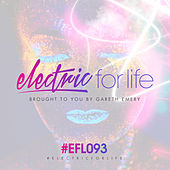 Electric For Life Episode 093 van Various Artists