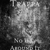No Way Around It by T. Rappa