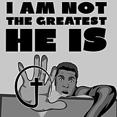 I Am Not the Greatest, He Is by Brian Cimins