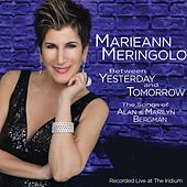 Between Yesterday and Tomorrow: The Songs of Alan & Marilyn Bergman (Live) by Marieann Meringolo