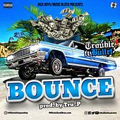 Bounce by Trouble