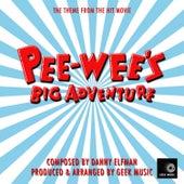 Pee Wee's Big Adventure - Main Theme by Geek Music