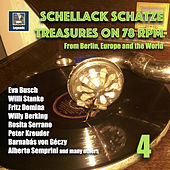 Schellack Schätze: Treasures on 78 RPM from Berlin, Europe and the World, Vol. 4 di Various Artists