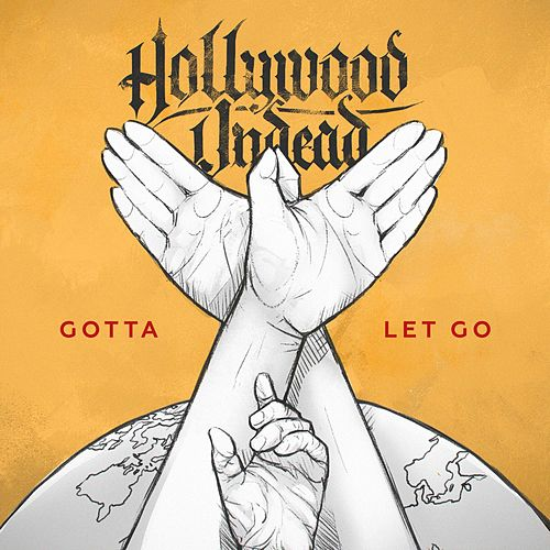 Gotta Let Go by Hollywood Undead