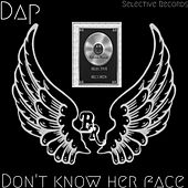 Don't Know Her Face von Dap