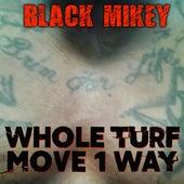 Whole Turf Move 1 Way von Black Mikey
