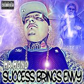 Success Brings Envy by Mr. Mono