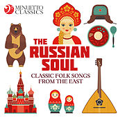 The Russian Soul - Classic Folk Songs from the East von Various Artists
