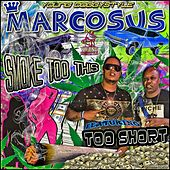 Smoke Too This (feat. Too $hort) von Marcosus