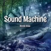 Sound Machine by Blonde Skies
