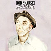 Low Fidelity by Rob Snarski