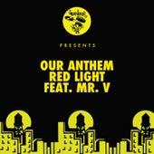 Red Light (feat. Mr. V) de Our Anthem
