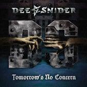 Tomorrow's No Concern by Dee Snider