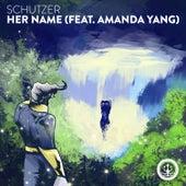 Her Name by Schutzer