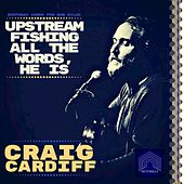 Upstream Fishing All the Words, He Is: Birthday Cards for Bob Dylan van Craig Cardiff