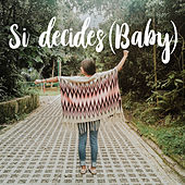 Si decides (baby) by Laura Naranjo