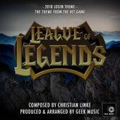 League Of Legends - 2018 Login Theme by Geek Music