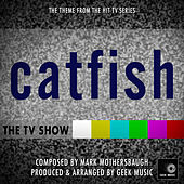 Catfish - Main Theme by Geek Music