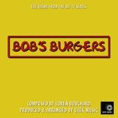 Bobs Burgers - Main Theme by Geek Music
