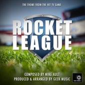 Rocket League - Main Theme by Geek Music