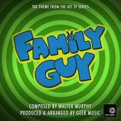 Family Guy - Main Theme by Geek Music