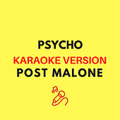 Psycho (Originally by Post Malone) (Karaoke Version) by JMKaraoke
