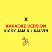 X (Originally by Nicky Jam & J Balvin) (Karaoke Version) by JMKaraoke
