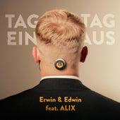 Tag ein, Tag aus by Erwin