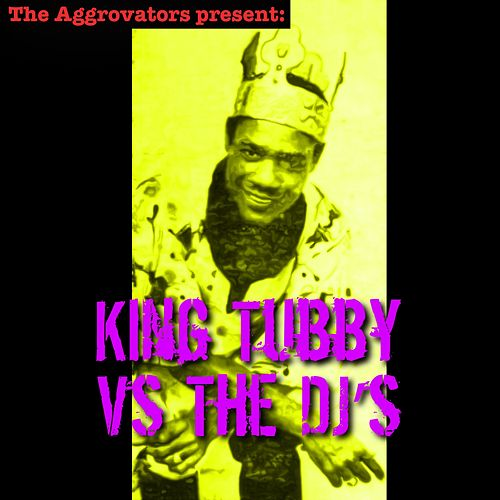 King Tubby vs. the Dj's by King Tubby