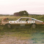 Chasing You (Remixes) by Airwolf