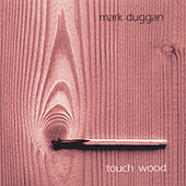 Touch Wood by Mark Duggan