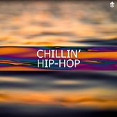 Chillin' Hip-Hop by Various Artists